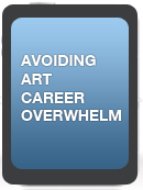 Avoiding Art Career Overwhelm