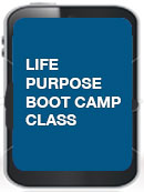 Life Purpose Boot Camp Class