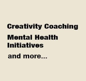 Creativity Coaching & Mental Health Initiatives