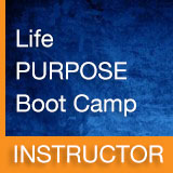 Life Purpose Boot Camp Instructor