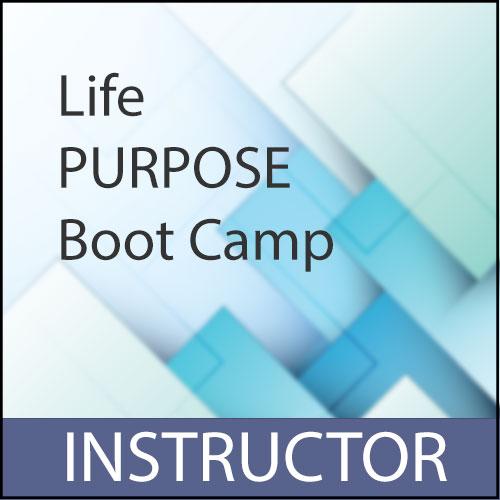 Life Purpose Boot Camp Training