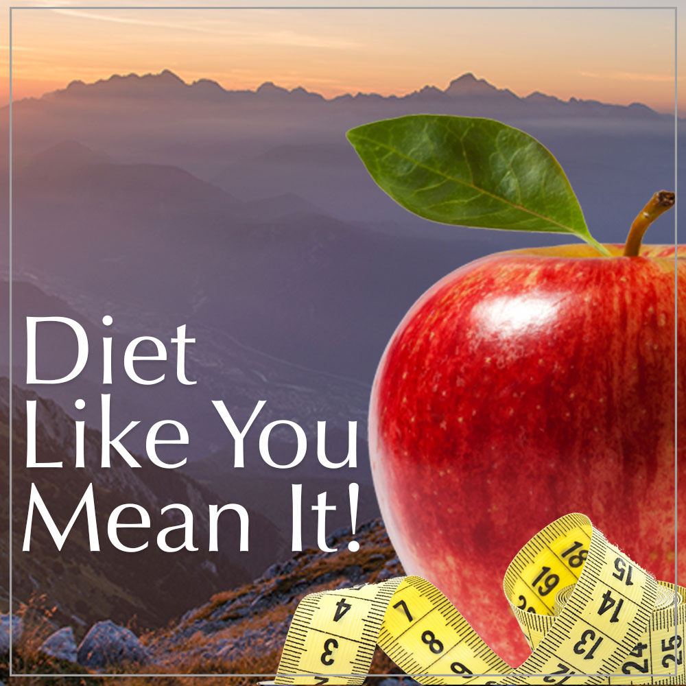 Diet Like You Mean It!