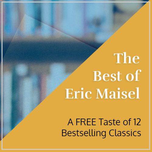 The Best of Eric Maisel FREE gift