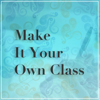Make It Your Own Class