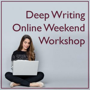 Deep Writing Online Weekend Workshop