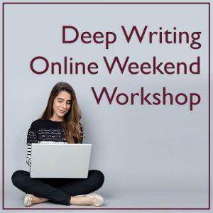 Deep Writing Online Weekend Workshop