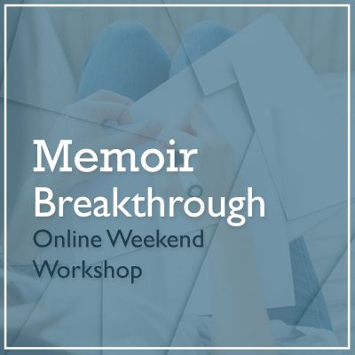 Memoir Breakthrough Online Weekend Workshop