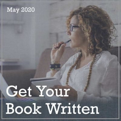Get Your Book Written - May 2020
