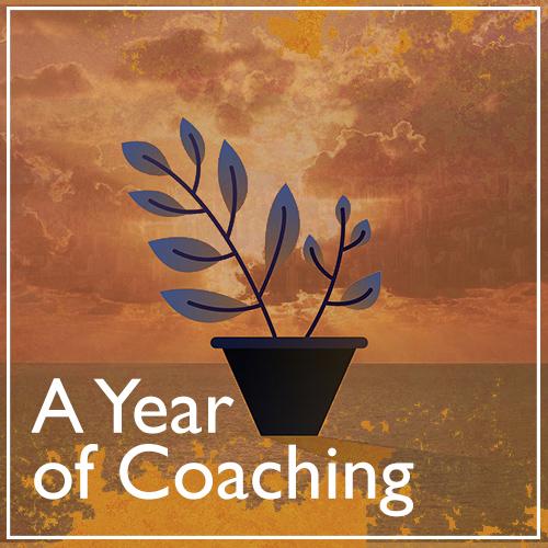 A Year of Coaching